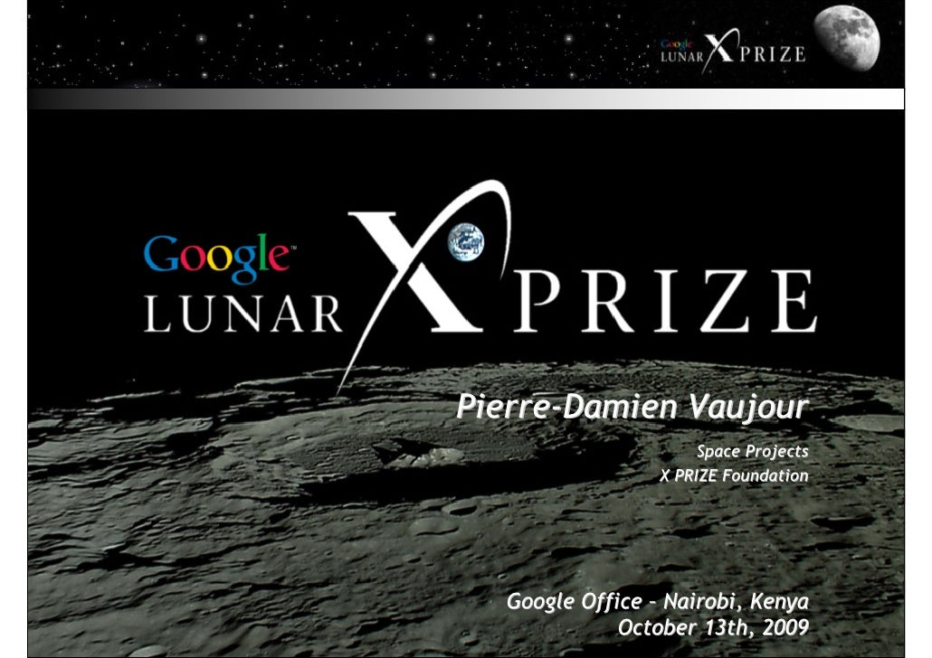 Pierre-Damien Vaujour                       Space Projects                  X PRIZE Foundation       Google Office – Nairo...