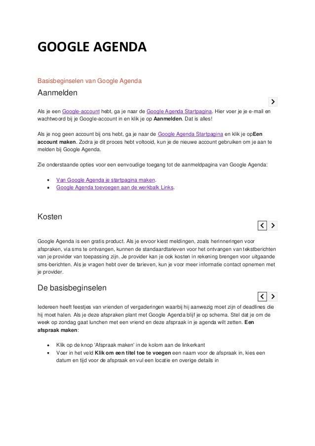 GOOGLE AGENDA Basisbeginselen van Google Agenda  Aanmelden Als je een Google-account hebt, ga je naar de Google Agenda Sta...