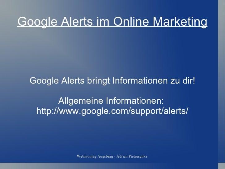 Google Alerts im Online Marketing Google Alerts bringt Informationen zu dir! Allgemeine Informationen:  http://www.google....