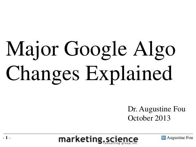 Major Google Algo Changes Explained Dr. Augustine Fou October 2013 -1-  Augustine Fou