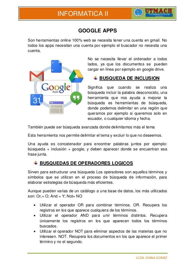 LCDA. DIANA GOMEZ INFORMATICA II GOOGLE APPS Son herramientas online 100% web se necesita tener una cuenta en gmail. No to...