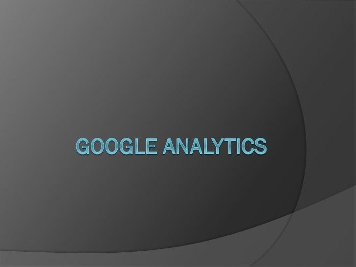  Google Analytics   es un servicio gratuito de estadísticas de sitios web. Ofrece información agrupada según los interese...