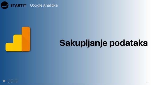 Google Analitika 2 Sakupljanje podataka