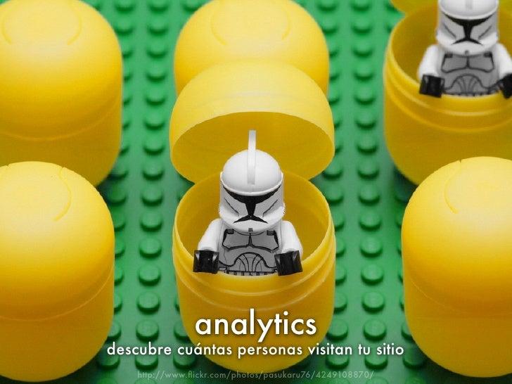 analytics descubre cuántas personas visitan tu sitio     http://www.flickr.com/photos/pasukaru76/4249108870/