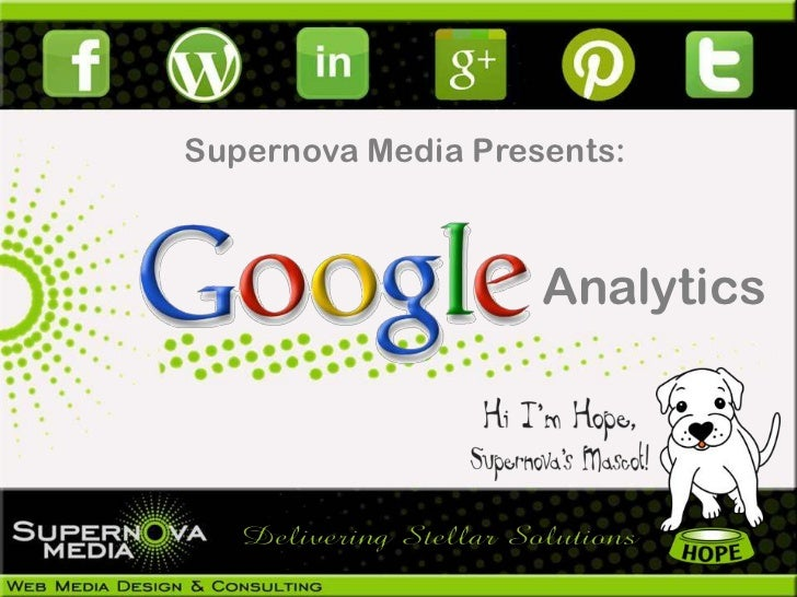 Supernova Media Presents:                    Analytics