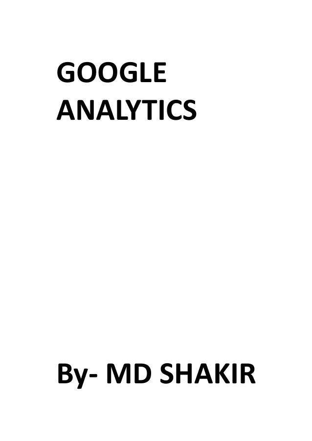 GOOGLE ANALYTICS By- MD SHAKIR