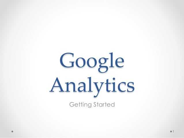 Google Analytics Getting Started 1