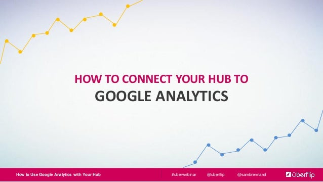 how to use google analytics with your hub for more data driven market. Black Bedroom Furniture Sets. Home Design Ideas
