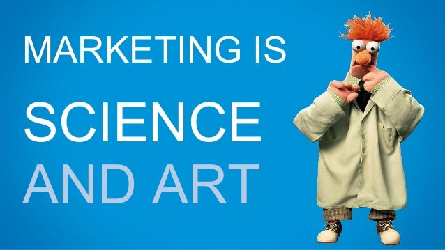 MARKETING IS SCIENCE AND ART