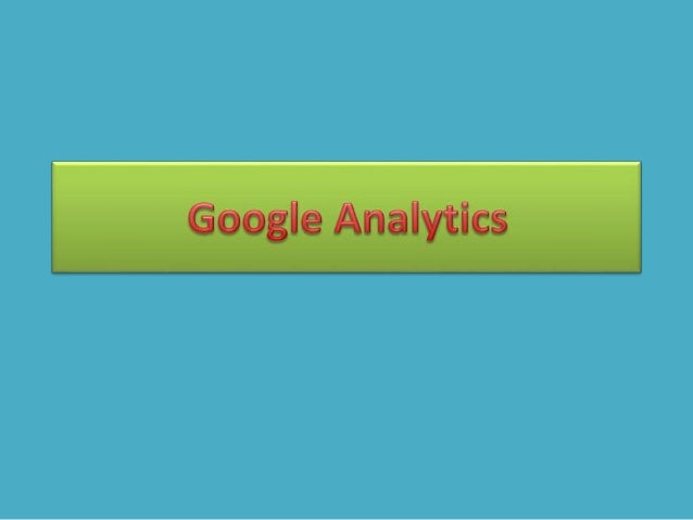 What is Google Analytics • It is the most important part of an SEO. • It is a free online tool of Google used to track and...