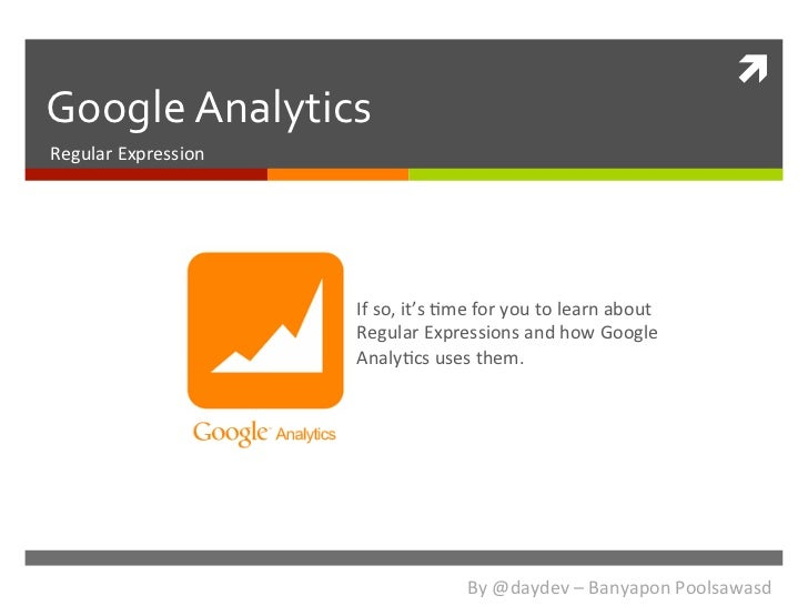 ì Google Analytics Regular Expression                             If so, it's 5me for you to lear...