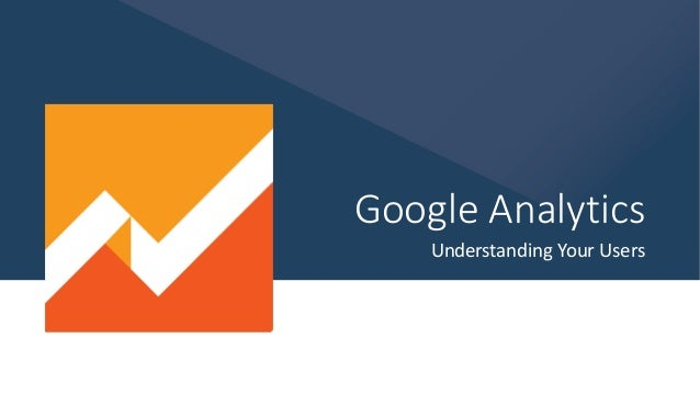 Google Analytics Understanding Your Users