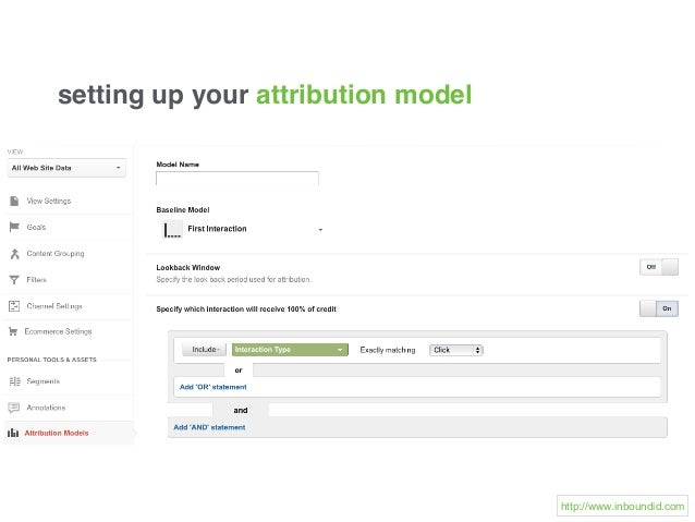 setting up your attribution model http://www.inboundid.com