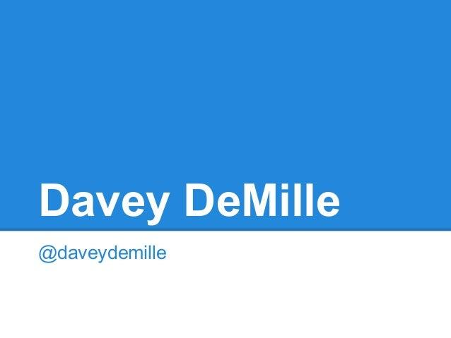 Davey DeMille@daveydemille