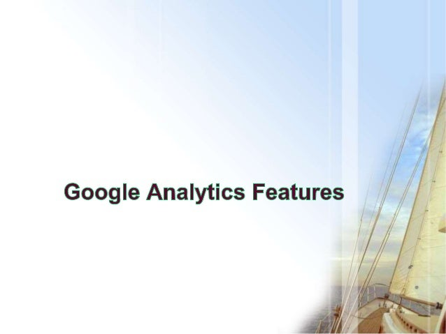 Feature and Properties OF Google Analytics