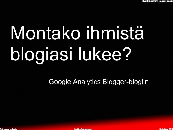 Montako ihmistä blogiasi lukee?     Google Analytics Blogger-blogiin