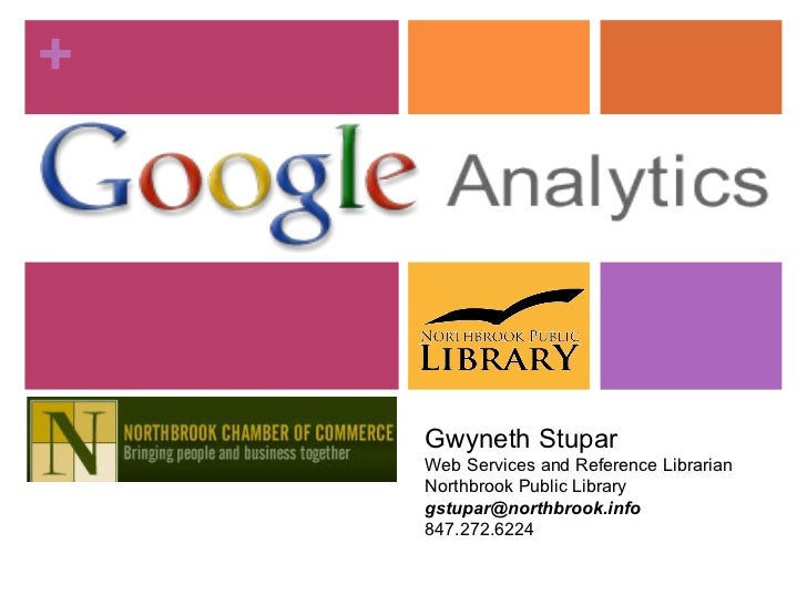 Gwyneth Stupar Web Services and Reference Librarian Northbrook Public Library gstupar@northbrook.info  847.272.6224