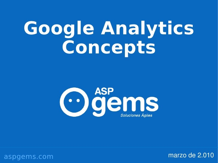 Google Analytics        Concepts     aspgems.com      marzo de 2.010