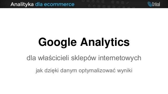 Google Analytics dla właścicieli sklepów internetowych jak dzięki danym optymalizować wyniki