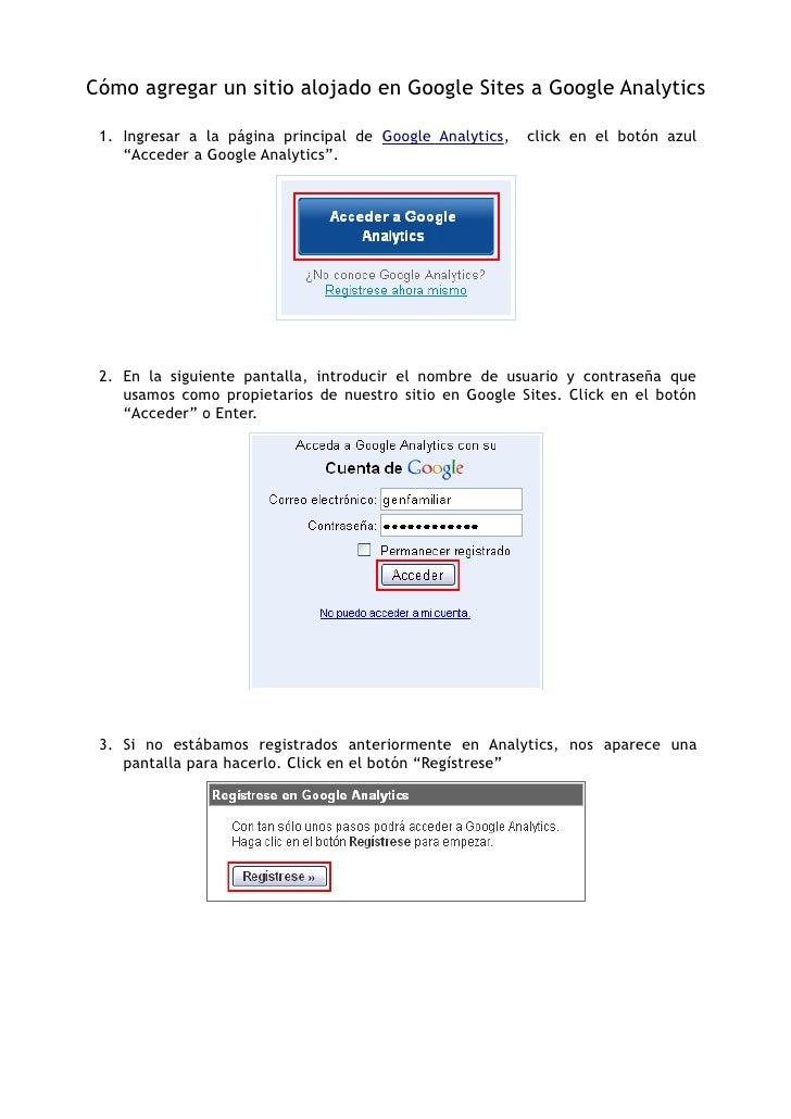 Cómo agregar un sitio alojado en Google Sites a Google Analytics   1. Ingresar a la página principal de Google Analytics, ...