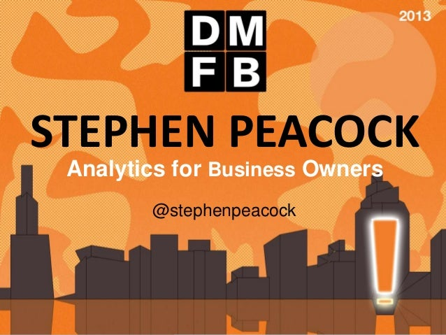 STEPHEN PEACOCK Analytics for Business Owners        @stephenpeacock                    @stephenpeacock                   ...