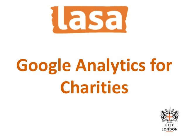 Google	Ad	Grants	for	Charities Google	Analytics	for	 Charities