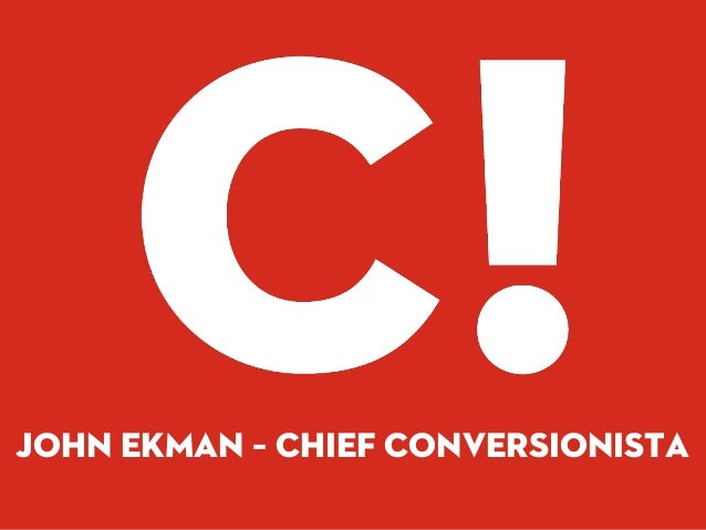 John Ekman – Chief Conversionista              @conversionista