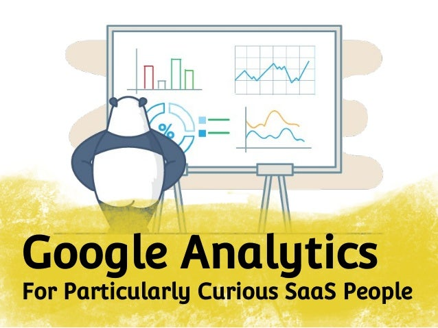 Google Analytics For Particularly Curious SaaS People