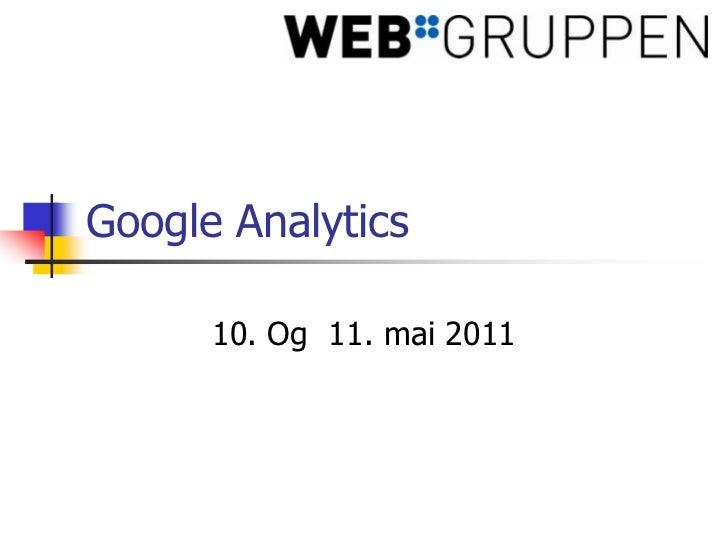Google Analytics<br />10. Og  11. mai 2011<br />