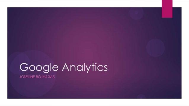 Google AnalyticsJOSELINE ROJAS 3A5