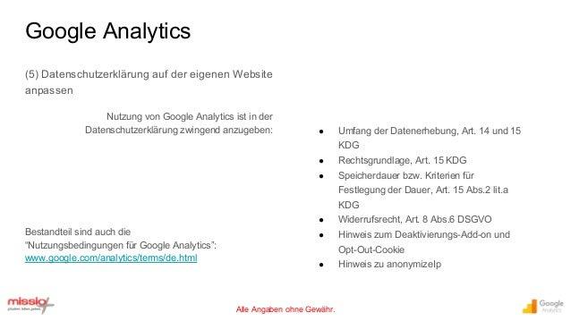 Alle Angaben ohne Gewähr. (5) Datenschutzerklärung auf der eigenen Website anpassen Nutzung von Google Analytics ist in de...