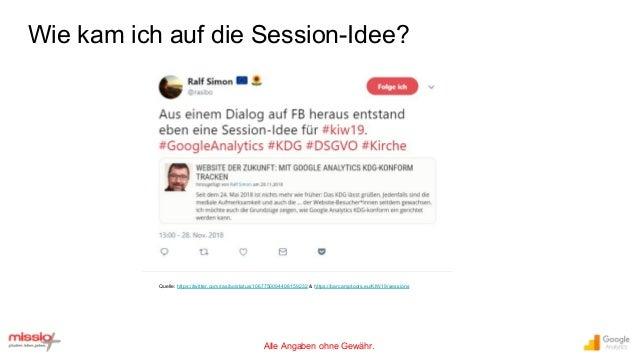 Alle Angaben ohne Gewähr. Wie kam ich auf die Session-Idee? Quelle: https://twitter.com/rasibo/status/1067750094408159232 ...