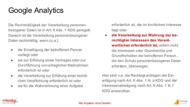 Alle Angaben ohne Gewähr. Die Rechtmäßigkeit der Verarbeitung personen- bezogener Daten ist in Art. 6 Abs. 1 KDG geregelt....