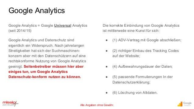 Alle Angaben ohne Gewähr. Google Analytics = Google Universal Analytics (seit 2014/15) Google Analytics und Datenschutz si...