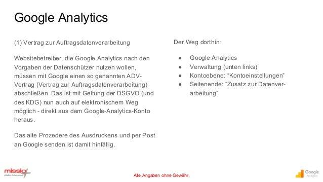 Alle Angaben ohne Gewähr. (1) Vertrag zur Auftragsdatenverarbeitung Websitebetreiber, die Google Analytics nach den Vorgab...