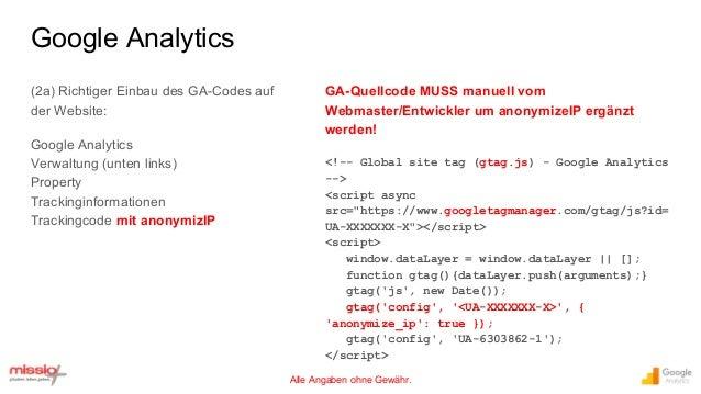 Alle Angaben ohne Gewähr. (2a) Richtiger Einbau des GA-Codes auf der Website: Google Analytics Verwaltung (unten links) Pr...