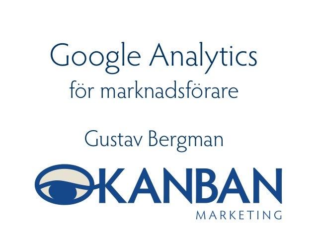 Google Analytics för marknadsförare Gustav Bergman
