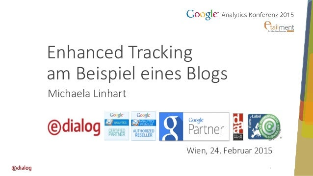 Enhanced Tracking am Beispiel eines Blogs 1 Michaela Linhart Wien, 24. Februar 2015