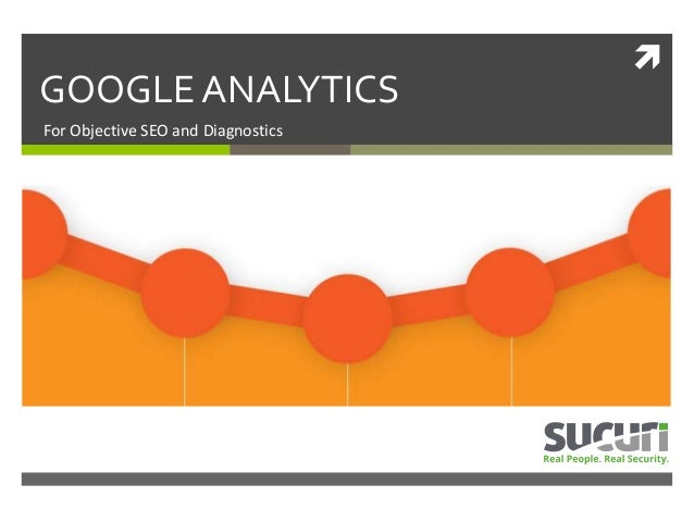  GOOGLEANALYTICS For Objective SEO and Diagnostics