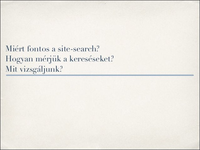 Miért fontos a site-search?  Hogyan mérjük a kereséseket? Mit vizsgáljunk?