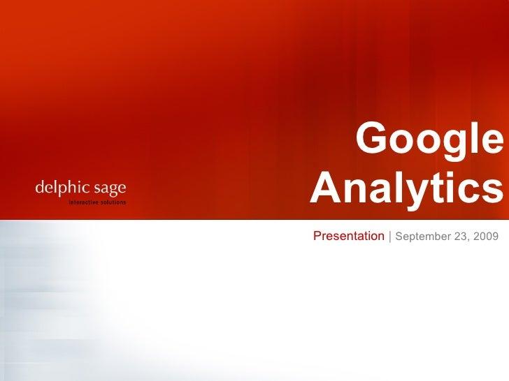 Presentation  |   September 23, 2009 Google Analytics