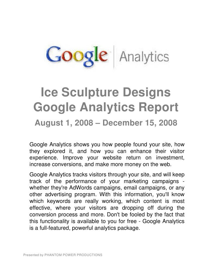 Ice Sculpture Designs     Google Analytics Report      August 1, 2008 – December 15, 2008    Google Analytics shows you ho...