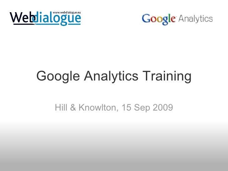 Google Analytics Training Hill & Knowlton, 15 Sep 2009