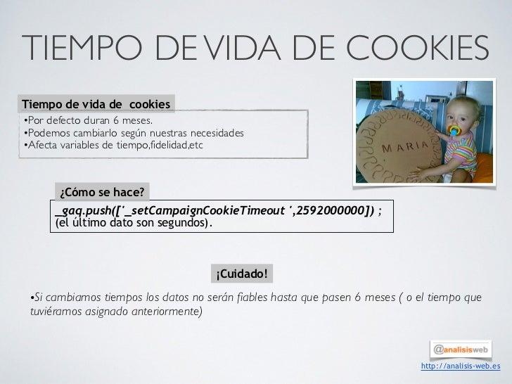 TIEMPO DE VIDA DE COOKIESTiempo de vida de cookies•Por defecto duran 6 meses.•Podemos cambiarlo según nuestras necesidades...