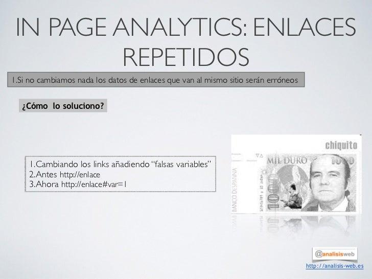 IN PAGE ANALYTICS: ENLACES          REPETIDOS1.Si no cambiamos nada los datos de enlaces que van al mismo sitio serán erró...