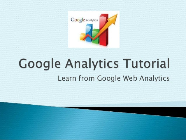 Learn from Google Web Analytics