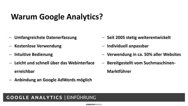 GOOGLE ANALYTICS | EINFÜHRUNG − Umfangreichste Datenerfassung − Kostenlose Verwendung − Intuitive Bedienung − Leicht und s...