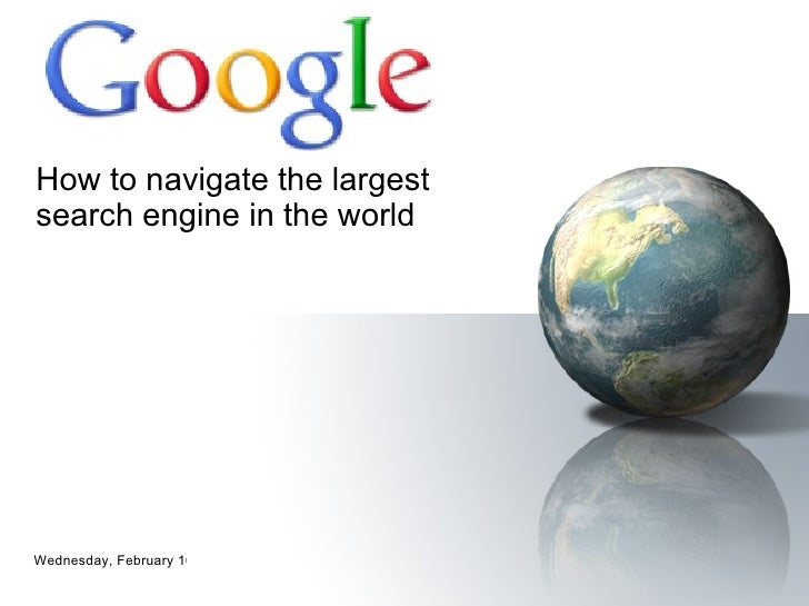 How to navigate the largest search engine in the world Tuesday, February 15, 2011