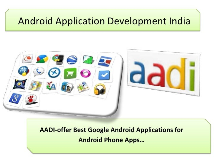 Android Application Development India    AADI-offer Best Google Android Applications for                Android Phone Apps…