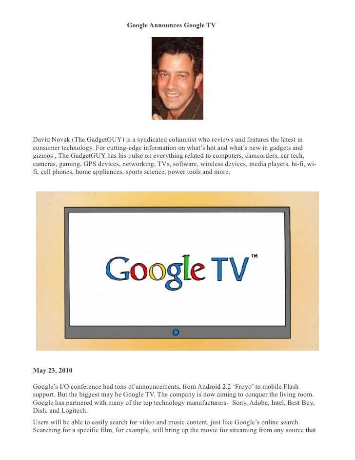 Google Announces Google TV �     David Novak (The GadgetGUY) is a syndicated columnist who reviews and features the latest...